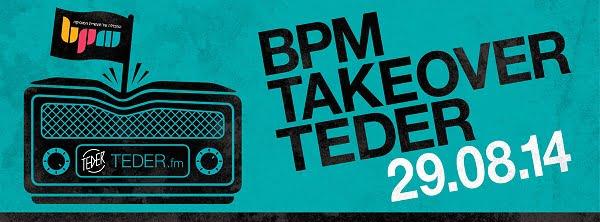 BPM TAKEOVER @ TEDER.FM